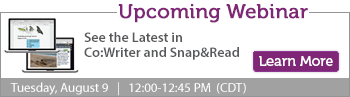 Upcoming webinar: See the Latest in Co:Writer and Snap&Read Universal